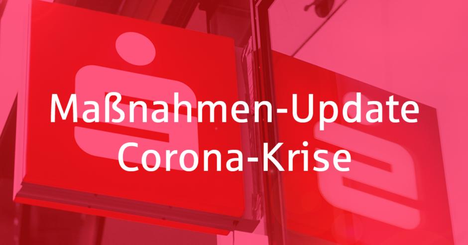 Corona-Update: Wir öffnen zum 14. Mai weitere Geschäftsstellen